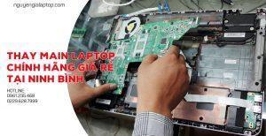 Thay main laptop chính hãng giá rẻ ở Ninh Bình.