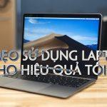 10 mẹo sử dụng laptop cho hiệu quả tối đa